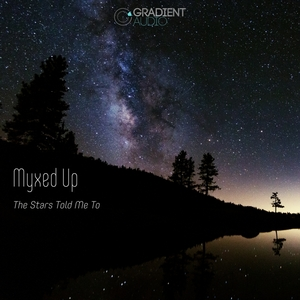 MYXED UP - The Stars Told Me To