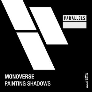 MONOVERSE - Painting Shadows