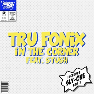 TRU FONIX feat STUSH - In The Corner