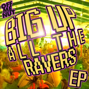 VARIOUS - Big Up All The Ravers