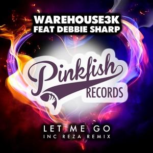 WAREHOUSE3K feat DEBBIE SHARP - Let Me Go