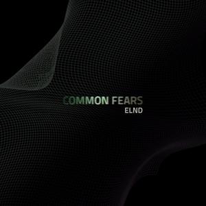 ELND - Common Fears (Hard Dreamy Dub)