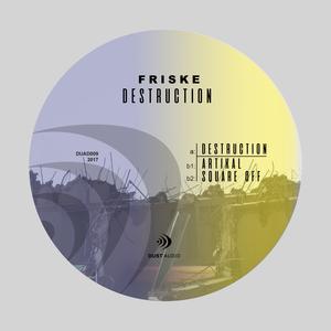 FRISKE - Destruction