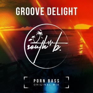GROOVE DELIGHT - Porn Bass