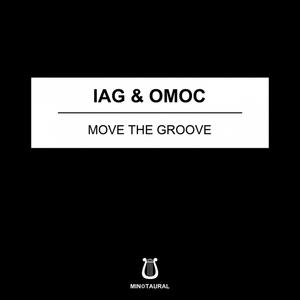 IAG & OMOC - Move The Groove