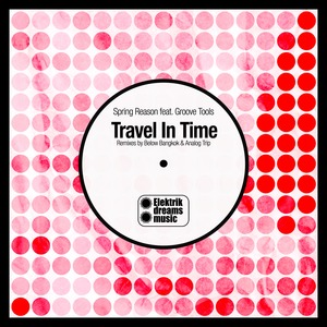 SPRING REASON feat GROOVE TOOLS - Travel In Time