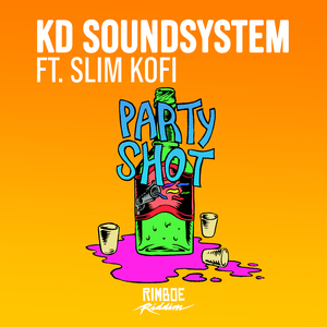 KD SOUNDSYSTEM feat SLIM KOFI - Partyshot
