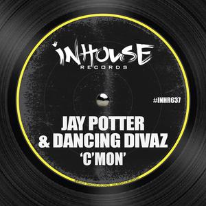 JAY POTTER/DANCING DIVAZ - C'mon