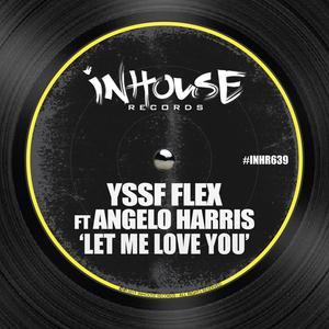 YSSF FLEX feat ANGELO HARRIS - Let Me Love You