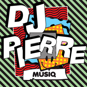DJ PIERRE - MuSiQ