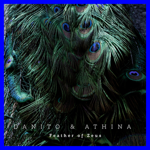DANITO & ATHINA - Feather Of Zeus
