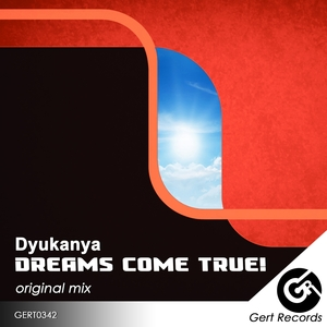 DYUKANYA - Dreams Come True!