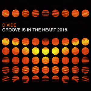 D'VIDE - Groove Is In The Heart 2018