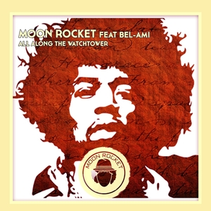 MOON ROCKET feat BEL-AMI - All Along The Watchtower