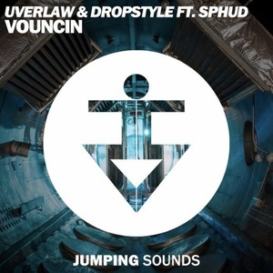 UVERLAW & DROPSTYLE feat SPHUD - Vouncin