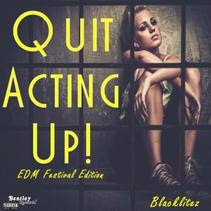 BLACKLITEZ - Quit Acting Up