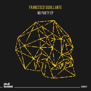 FRANCESCO SQUILLANTE - No Party EP