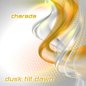 CHARADA - Dusk Till Dawn