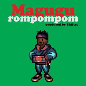 MAGUGU/SHIFTEE - Rompompom (explicit)