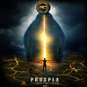 PROSPEX - It's Coming/Don't Breath