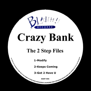 CRAZY BANK - The 2 Step Files