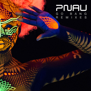 PNAU - Go Bang (Remixes)