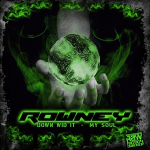 DJ ROWNEY - Down Wid It/My Soul