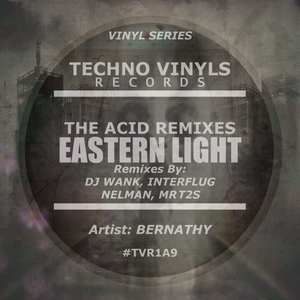 BERNATHY - Eastern Light (The Acid Remixes)