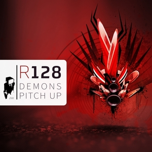 R128 - Demons/Pitch Up