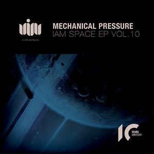 MECHANICAL PRESSURE - Iam Space EP Vol 10