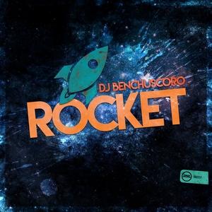 DJ BENCHUSCORO - Rocket