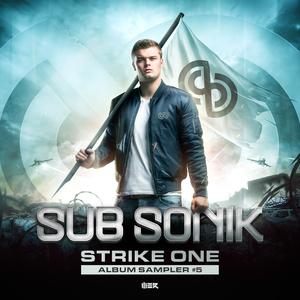 SUB SONIK/SUB ZERO PROJECT/ATMOZFEARS - Strike One - Album Sampler #5 (Explicit)