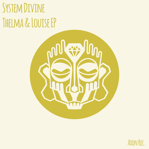 SYSTEM DIVINE - Thelma & Louise