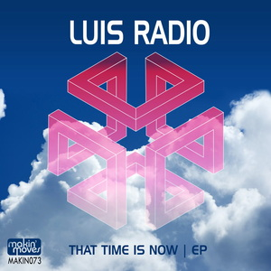 LUIS RADIO - That Time Is Now EP