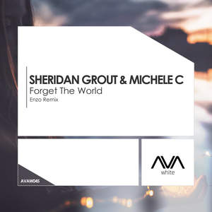 SHERIDAN GROUT & MICHELE C - Forget The World