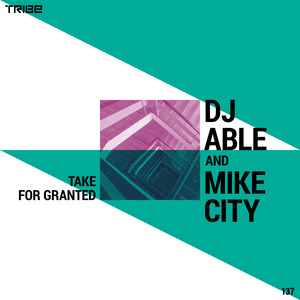 DJ ABLE/MIKE CITY - Take For Granted