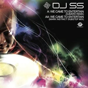 DJ SS - We Came To Entertain (Remixes)