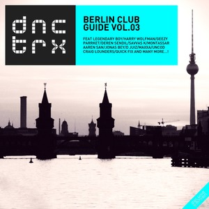 VARIOUS - Berlin Club Guide Vol 03 (Deluxe Edition)