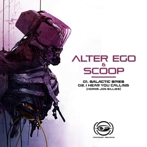 ALTER EGO/SCOOP - Galactic Spies / I Hear You Calling