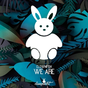 CLOWNFISH - We Are