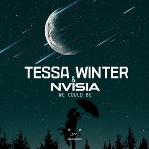 TESSA WINTER & NVISIA - We Could Be
