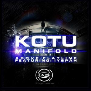 KOTU - Above Flatline / Manifold