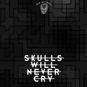 VARIOUS - Skulls Will Never Cry