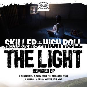 SKILLER/HIGH ROLL - The Light Remixed EP