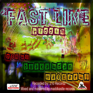 DON G/BLAKA DAN/MASTER J/MADD KASTLE RECORDS - Fast Line Riddim