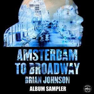 BRIAN JOHNSON - Amsterdam To Broadway Album Sampler
