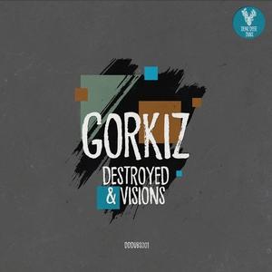 GORKIZ - Destroyed & Visions