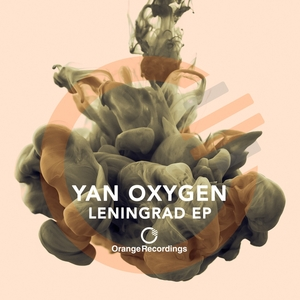 YAN OXYGEN - Leningrad EP