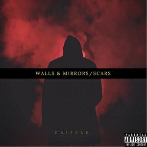KAIZZAB - Walls & Mirrors/Scars