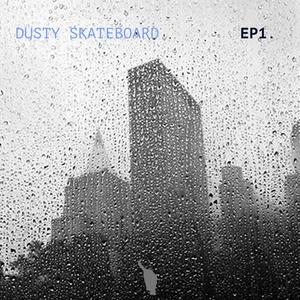 DUSTY SKATEBOARD - Dusty Skateboard Vol  1